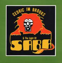 CEDRIC IM BROOKS & THE LIGHT OF SABA - The Light Of Saba : CD