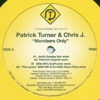 PATRICK TURNER & CHRIS J. - Members Only : 12inch