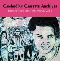 VARIOUS - Cambodian Cassette Archives: Khmer Folk & Pop Music Vol. 1 : SUBLIME FREQUENCIES (US)