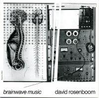 DAVID ROSENBOOM - Brainwave Music : CD