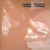 THESE TRAILS - S/T : LP