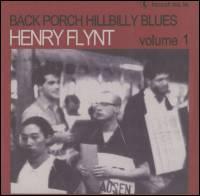 HENRY FLYNT - Back Porch Hillbilly Blues Volume 1 : LOCUST (US)