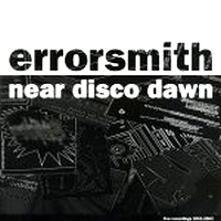 ERRORSMITH - Near Disco Dawn : 2LP