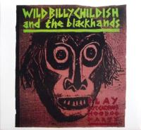 WILD BILLY CHILDISH & THE BLACKHANDS - Captain Calypso's Hood Doo Party : CD