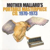 MOTHER MALLARD'S PORTABLE MASTERPIECE CO. - 1970-73 : CD