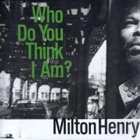 MILTON HENRY - Who Do You Think I Am? : LP