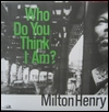 MILTON HENRY - Who Do You Think I Am? : LP