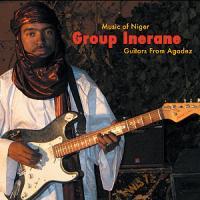 GROUP INERANE - Guitars From Agadez (music Of Niger) : CD