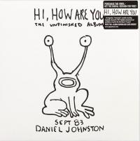 DANIEL JOHNSTON - Hi, How Are You - The Unfinished Album : HIGH WIRE (US)