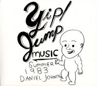 DANIEL JOHNSTON - Yip! Jump Music : HIGH WIRE (US)