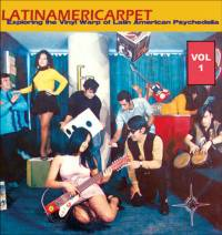 VARIOUS - Latinamericarpet: Exploring the Vinyl Warp of Latin American Psychedelia Vol 1 : CD