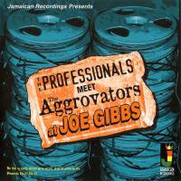 JOE GIBBS & THE PROFESSIONALS, AGGROVATORS - The Professionals Meet The Aggrovators At Joe : CD
