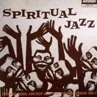 VARIOUS - Spiritual Jazz - Esoteric, Modal And Deep Jazz From The Underground 1968-77 : 2LP