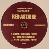 RED ASTAIRE - To My MF Clubheadz EP : HOMEGROWN (US)