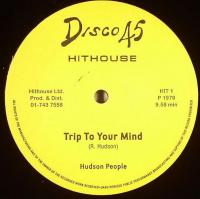 HUDSON PEOPLE - Trip To Your Mind : 12inch