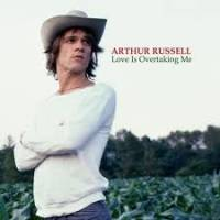 ARTHUR RUSSELL - Love Is Overtaking Me : AUDIKA (US)