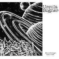 URSULA BOGNER - Recordings 1969-1988 : LP