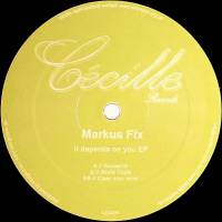 MARKUS FIX - It Depends On You EP : 12inch