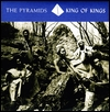 THE PYRAMIDS - King Of Kings : IKEF (US)