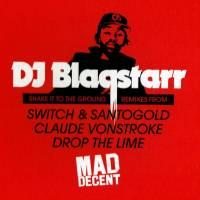 DJ BLAQSTARR - Shake It To The Ground Remixes : CDS