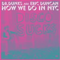 DR. DUNKS - How We Do In NYC : CD