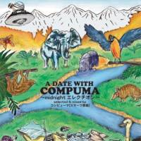 COMPUMA - A Date With Compuma -Midnight ???????????? : SON OF COMPUMA (JPN)
