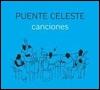 PUENTE CELESTE - Canciones : LOS ANOS LUZ DISCOS (ARG)