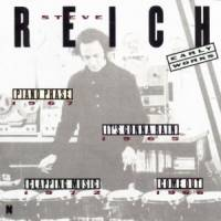 STEVE REICH - Early Works : CD