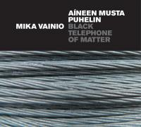 MIKA VAINIO - Black Telephone of Matter : TOUCH <wbr>(UK)