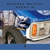 BRENDON MOELLER - Safari EP : 12inch