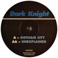 DARK KNIGHT - Gotham City / Unexplained : 12inch