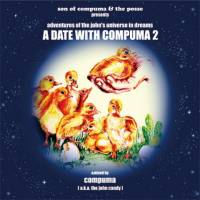 COMPUMA - A Date With Compuma 2 -adventures of the john's universe in dreams- : CD