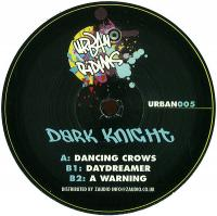 DARK KNIGHT - Dancing Crows / Daydreamer / A Warning : 12inch