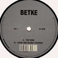 BETKE - The Road / Loose And Blowsy Plumage : 12inch