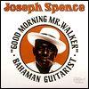 JOSEPH SPENCE - Good Morning Mr.Walker : LP