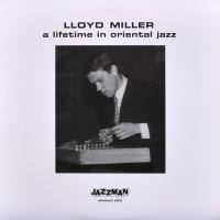 LLOYD MILLER - A Lifetime In Oriental Jazz : LP