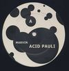 ACID PAULI - Marvin : 12inch