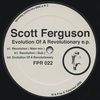SCOTT FERGUSON - Evolution Of A Revolutionary Ep : 12inch