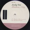 ANDY VAZ - Shadow City EP : 12inch