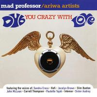 MAD PROFESSOR / ARIWA ARTISTS - Dub You Crazy With Love : CD