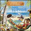 MAD PROFESSOR - A Caribbean Taste Of Technology-Technology Gone Crazy- : CD