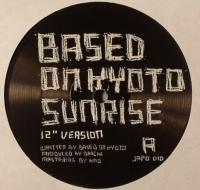 BASED ON KYOTO - Sunrise EP : 12inch