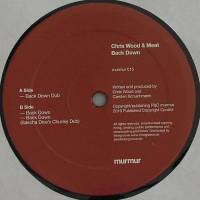 CHRIS WOOD & MEAT - Back Down : 12inch