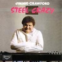 JIMMIE CRAWFORD - Steel Crazy : CD