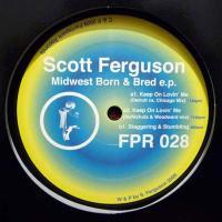 SCOTT FERGUSON - Midwest Born & Bred EP : 12inch