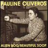 PAULINE OLIVEROS - Alian Bog : CD