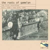 I WAYAN LOTRING / COLIN MCPHEE & BENJAMIN BRITTEN - The Roots Of Gamelan - The First Recordings Bali, 1928・New York, 1941 - : WORLD ARBITER (US)