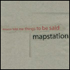 MAPSTATION - Distance Told Me Things To Be Said : SCAPE (GER)