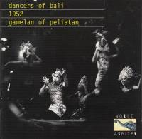 GAMELAN OF PELIATAN / ANAK AGUNG GDE MANDERA - Dancers Of Bali 1952 : WORLD ARBITER (US)