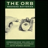 THE ORB - Baghdad Batteries : CD